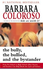 The Bully, the Bullied, and the Bystander 1st Edition 9780061995385 006199538X