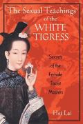 The Sexual Teachings of the White Tigress 0 9780892818686 0892818689