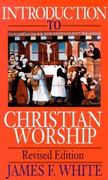 Introduction to Christian Worship 2nd Edition 9780687195084 068719508X