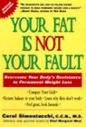 Your Fat Is Not Your Fault 0 9780874779448 0874779448
