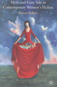 Myth and Fairy Tale in Contemporary Women's Fiction 0 9780333720158 0333720156