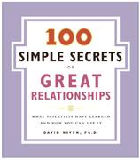 100 Simple Secrets of Great Relationships 1st Edition 9780061157905 0061157902