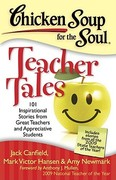 Chicken Soup for the Soul: Teacher Tales 1st Edition 9781935096474 1935096478