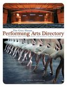 The Grey House Performing Arts Directory 2011 7th edition 9781592375516 1592375510