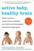Active Baby, Healthy Brain 1st Edition 9781615190065 1615190066