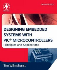 Designing Embedded Systems with PIC Microcontrollers 2nd Edition 9781856177504 1856177505