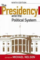 The Presidency and the Political System, 9th Edition 9th edition 9780872899643 0872899640
