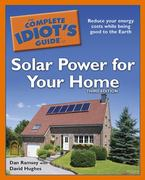 The Complete Idiot's Guide to Solar Power for Your Home, 3rd Edition 3rd edition 9781615640010 1615640010