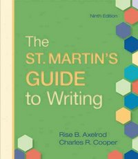 The St. Martin's Guide to Writing 9th edition 9780312536121 0312536127