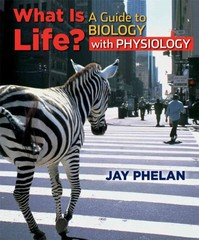 What is Life? A Guide to Biology with Physiology 1st edition 9781429246668 1429246669