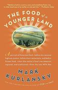 The Food of a Younger Land 1st Edition 9781594484575 1594484570