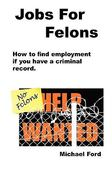 Jobs for Felons 0 9780977476053 0977476057