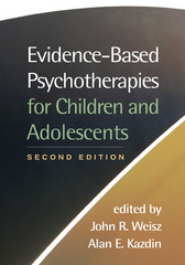 Evidence-Based Psychotherapies for Children and Adolescents 2nd Edition 9781593859749 1593859740