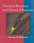Chemical Reactions and Chemical Reactors 1st Edition 9780471742203 0471742201