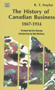 The History of Canadian Business, 1867-1914 2nd edition 9781551640648 1551640643