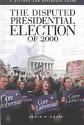 The Disputed Presidential Election of 2000 1st edition 9780313323195 0313323194