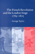 The French Revolution and the London Stage, 1789-1805 0 9780521034647 0521034647