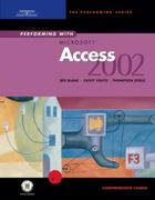 Performing with Microsoft Access 2002: Comprehensive Course 1st edition 9780619058630 0619058633