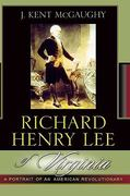 Richard Henry Lee of Virginia 1st Edition 9781461643128 1461643120