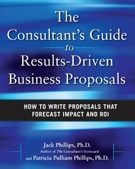 The Consultant's Guide to Results-Driven Business Proposals: How to Write Proposals That Forecast Impact and ROI 1st Edition 9780071638807 0071638806
