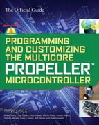 Programming and Customizing the Multicore Propeller Microcontroller: The Official Guide 1st edition 9780071664509 0071664505