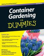 Container Gardening For Dummies 2nd edition 9780470577059 0470577053