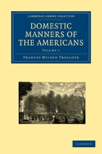 Domestic Manners of the Americans 1st edition 9781108003667 1108003664