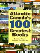 Atlantic Canada's 100 Greatest Books 0 9781551097350 1551097354