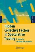 Hidden Collective Factors in Speculative Trading 2nd edition 9783642030475 3642030475