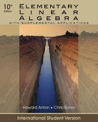Elementary Linear Algebra with Supplemental Applications 10th edition 9780470561577 0470561572