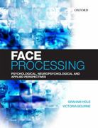 Face Processing 1st Edition 9780199235704 0199235708