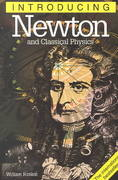 Introducing Newton and Classical Physics 0 9781840461589 1840461586
