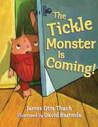 The Tickle Monster Is Coming! 1st edition 9781599900117 1599900114