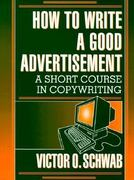 How to Write a Good Advertisement 0 9780879803971 0879803975