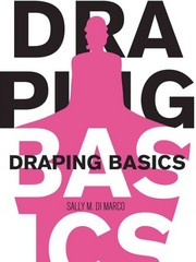 Draping Basics 1st edition 9781563677366 1563677369