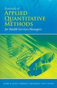 Essentials Of Applied Quantitative Methods For Health Services 1st edition 9780763758714 076375871X