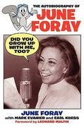 Did You Grow up with Me, Too? - the Autobiography of June Foray 0 9781593934613 1593934610