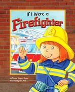 If I Were a Firefighter 0 9781404855359 1404855351