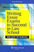 Writing Essay Exams to Succeed in Law School 3rd Edition 9780735591882 0735591881