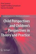 Child Perspectives and Children's Perspectives in Theory and Practice 0 9789048133154 9048133157