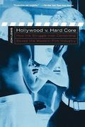 Hollywood V. Hard Core 1st Edition 9780814751435 0814751431