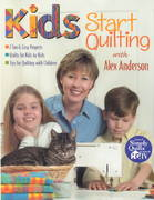 Kids Start Quilting with Alex Anderson 0 9781571201416 1571201416