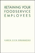 Retaining Your Foodservice Employees 1st edition 9780471290629 0471290629