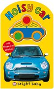 Bright Baby Noisy Car 1st edition 9780312500160 0312500165