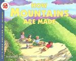 How Mountains Are Made 1st Edition 9780064451284 0064451283