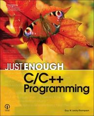 Just Enough C/C ++ Programming 1st edition 9781598634686 1598634682