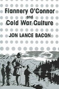 Flannery O'Connor and Cold War Culture 0 9780521619806 0521619807