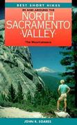 Best Short Hikes in and Around North Sacramento Valley 0 9780898863185 089886318X