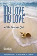 My Love, My Love 1st Edition 9781566891318 1566891310