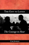 The Gift to Listen, the Courage to Hear 1st Edition 9780806645520 0806645520